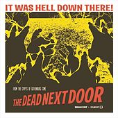 It Was Hell Down There (Digital) by Dead Next Door