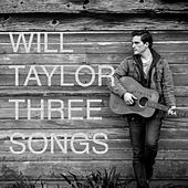 Three Songs by Will Taylor