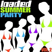 Loaded Summer Party Volume 2 by Various Artists