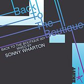 Back To The Boutique 001 (Mixed by Sonny Wharton) by Various Artists