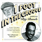 One Foot In The Groove: American Big Bands by Various Artists