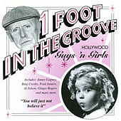 One Foot In The Groove: Hollywood Guys And Gals by Various Artists