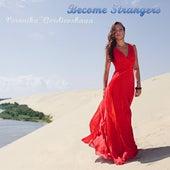 Become Strangers by Veronika Gordievskaya