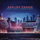 Battle Scars & Broken Hearts by Darling Parade