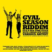 Gyal Season Riddim by Various Artists