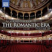 A Guided Tour of the Romantic Era, Vol. 10 by Various Artists
