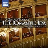 A Guided Tour of the Romantic Era, Vol. 7 by Various Artists