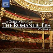 A Guided Tour of the Romantic Era, Vol. 4 by Various Artists