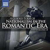 A Guided Tour of Nationalism in the Romantic Era, Vol. 8 by Various Artists