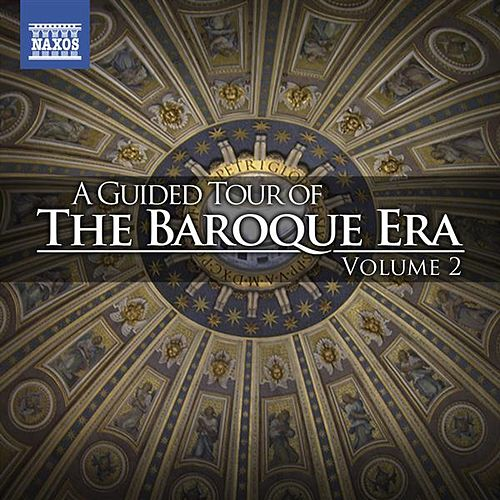 A Guided Tour of the Baroque Era, Vol. 2 by Various Artists
