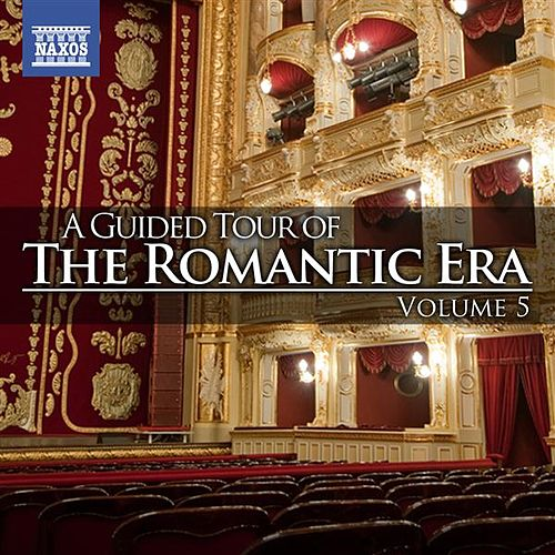 A Guided Tour of the Romantic Era, Vol. 5 by Various Artists