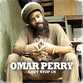 Can't Stop Us by Omar Perry