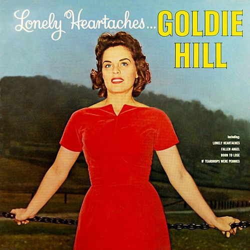 Lonely Heartaches by Goldie Hill