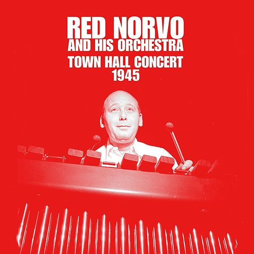 Town Hall Concert 1945 by Red Norvo