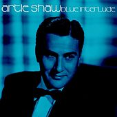 Blue Interlude by Artie Shaw