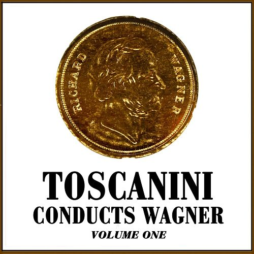 Conducts Wagner Volume 1 by NBC Symphony Orchestra