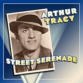 Street Serenade by Arthur Tracy