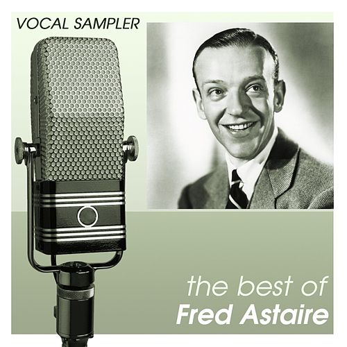 Vocal Sampler: The Best Of Fred Astaire - [Digital 45] by Fred Astaire