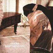 Rainy Saturday by Hayden