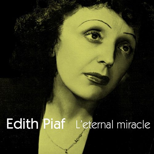 L'eternal Miracle by Edith Piaf