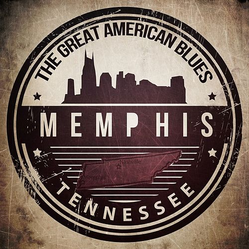The Greatest American Blues - Memphis, Tennessee by Various Artists