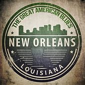 The Greatest American Blues - New Orleans, Louisiana by Various Artists
