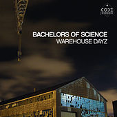 Warehouse Dayz by Bachelors Of Science