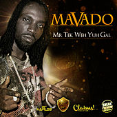 Mr. Tek Weh Yuh Gal by Mavado