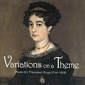 Variations on a Theme Music of Francisco Goya by Various Artists