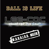 Ball I$ Life (Eldorado High Basketball Anthem) by Lee-Coc