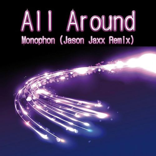 All Around (Jason Jaxx Remix) by Monophon