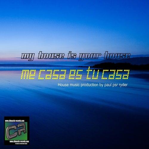 Me Casa Es Tu Casa by Paul Psr Ryder