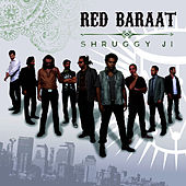 Shruggy Ji by Red Baraat