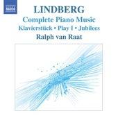 Lindberg, M.: Piano Music (Van Raat) - Klavierstuck / Play I / Jubilees / Twine / Etudes by Ralph van Raat