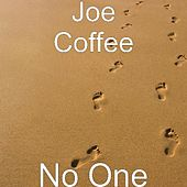 No One by Joe Coffee