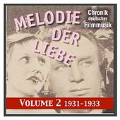 Chronik deutscher Filmmusik - History of German Film Music, Vol. 2: Melodie der Liebe (1931-1933) by Various Artists