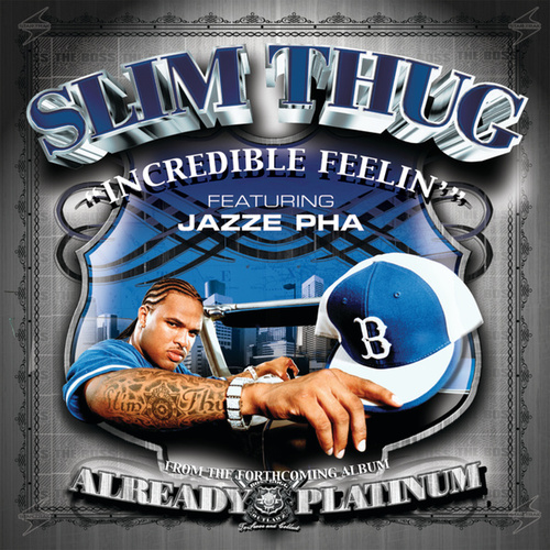 Incredible Feelin' by Slim Thug