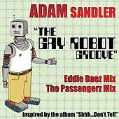 The Gay Robot Groove by Adam Sandler