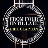 From Four Until Late by Eric Clapton