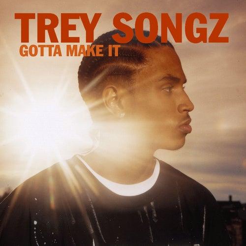 Gotta Make It (Feat. Twista) by Trey Songz