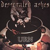 Desecrated Ashes by URN (u.s.)