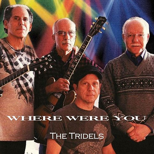 Where Were You by Tri Dels
