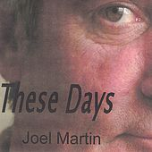 These Days by Joel Martin