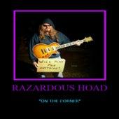 On the Corner by Razardous Hoad