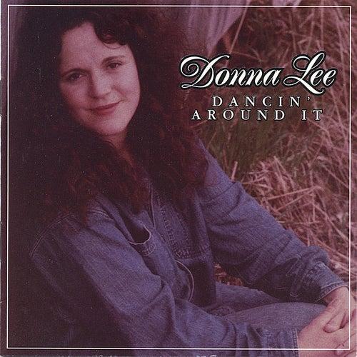 Dancin' around it by Donna Lee