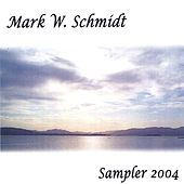 Sampler 2004 by Mark W Schmidt