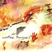 Native Tongues by The Natural History