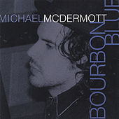 Bourbon Blue by Michael McDermott