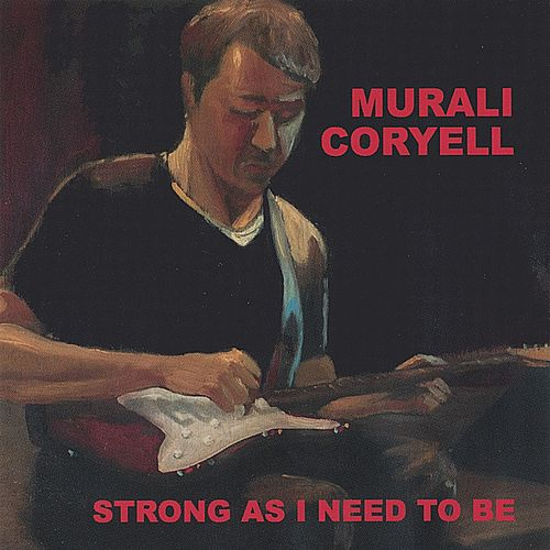 Strong As I Need To Be by Murali Coryell