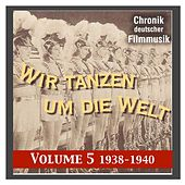 History of German film music, Vol. 5: We Dance Around the World (1938-1940) by Various Artists